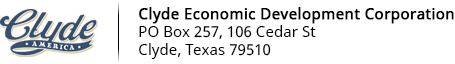Clyde Economic Development Corporation | PO Box 257, 106 Cedar St | Clyde, Texas 79510